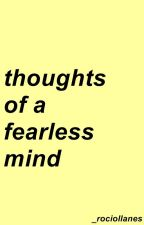 Thoughts of a fearless mind✨ by _rociollanes