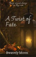 A Twist Of fate by bwavely