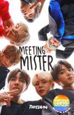 Meeting Mister (boyxboy)(bromance) by thisShin