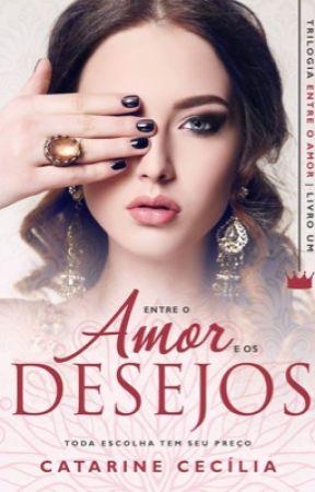 Entre o Amor e os Desejos by CatarineCe