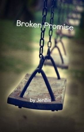 Broken Promise -Completed by JenBis