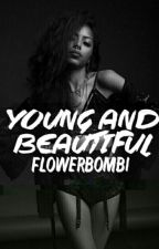 Young and Beautiful by Flowerbomb1