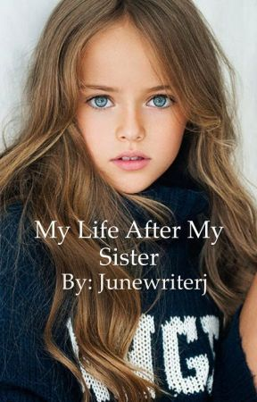 My life after my sister by JuneWriterJ
