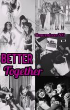Better Together  (5H) by CamrenLover203
