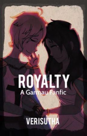 Royalty || Garmau fanfic by Verisutha