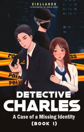 DETECTIVE CHARLES BOOK 1: A Case of A Missing Identity (COMPLETED) by ZieLlanes