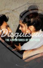 Disguised: The Adventures of DeepVeer by Mxr501