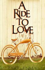 A Ride to Love (Published) by purpleyhan