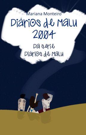 Diários de Malu 2004 by MariMonteiro1