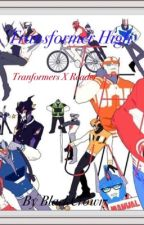 Transformer High (Transformers x Reader) by 14thOriginalPrime