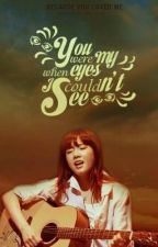 [LONGFIC] [Trans] Be Your Eyes - TaeNy |PG| END by SteHwang24