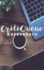 CritiQueue by karasubara