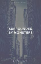 Surrounded by Monsters by InvisibleZebra