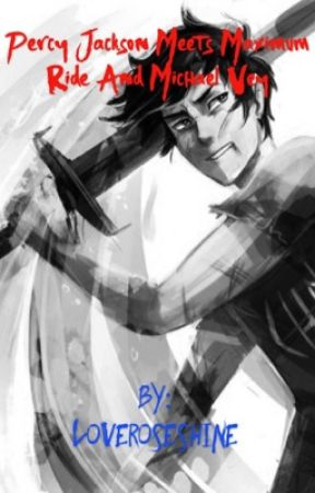 Percy Jackson Meets Maximum Ride and Michael Vey by loveroseshine