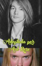 Adoptada Por Axl Rose (Axl y tu)erotica by RadioRoss
