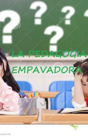 La pedagogía empavadora by demikira45