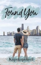 Found You by Kupukupukecil