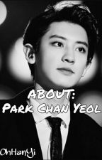 ABOUT: Park Chan Yeol by NyanSuga_