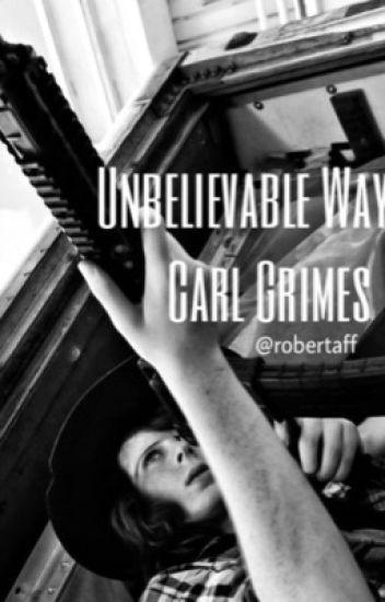 Unbelievable Way - Carl Grimes TWD