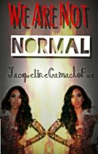 We Are Not Normal  ~Little Mix y One Direction~ by xUnforgettablex