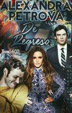 Alexandra Petrova: De Regreso en Mystic Falls (R15) by evie1403