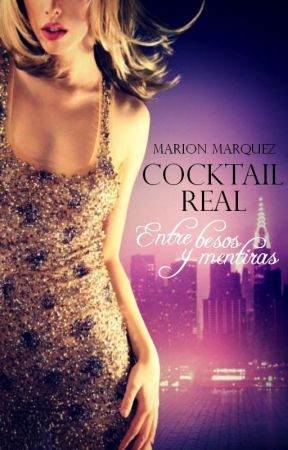 Cocktail Real, entre besos y mentiras #Descontrol en la realeza 4 by marion09