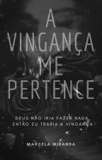 A Vingança Me Pertence by _Marcela_Miranda_