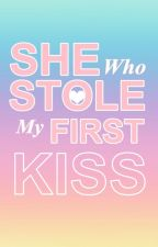 She Who Stole My First Kiss (Completed✔) by GuyInlove25