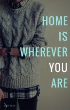Home is wherever you are - l.s. one shot by Avellanna