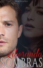 Liberando Sombras #2 (Saga Sombras, Grey) by MarlyyGrey