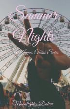 Summer Nights| d.t {Book 1: The James Twins Series} by Pastel_Dolan