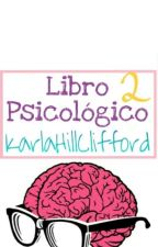 ※Libro Psicológico II※ CANCELADA TEMPORALMENTE  by KarlaHillClifford