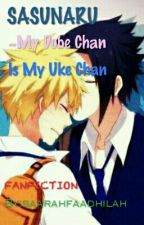 SASUNARU~My Dobe Chan Is My Uke Chan by saarahfaadhilah