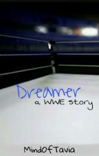 Dreamer (A WWE Story) by UndeadSpazzAttack