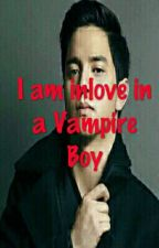 I am Inlove in a Vampire Boy by Ilovemaichardforevs