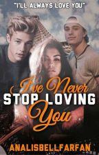 I've Never Stop Loving You by AnalisbellFarfan