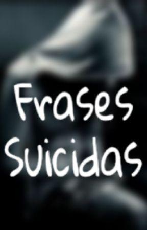 648675798c0 Frases Suicidas - Me encanta estar sola... - Wattpad