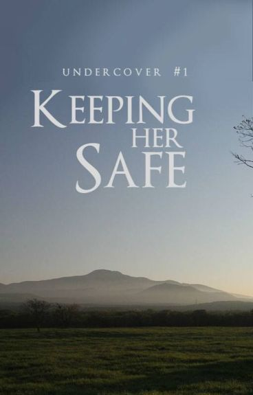 Keeping Her Safe (Undercover #1) by ididitallforyoudean