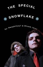 The Special Snowflake (Incomplete) by Frank_Iero1