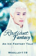 Radiant Fantasy {Ice Fantasy Fanfiction}  by Woolley119