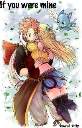 If you were mine (nalu fanfic) by -kawaii-kitty-
