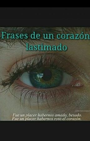 Frases De Un Corazón Lastimado Hoy Me Haces Falta Wattpad