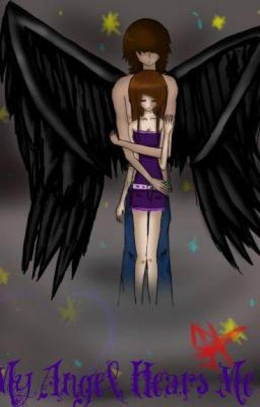 My Angel Hears Me <3