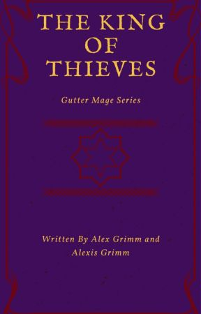 The King of Thieves by TheTwinsGrimm