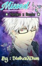 Missed       ★ Yandere! Brother x Reader ★ by StalkerXChan