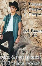 ¿Quien dijo que los sueños no se pueden hacer realidad? ~Joel Pimentel Y Tú ~ by jenymoya1592