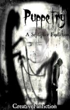 Puppetry (A Septiplier Fanfiction) {COMPLETED} by CreativeFanfiction