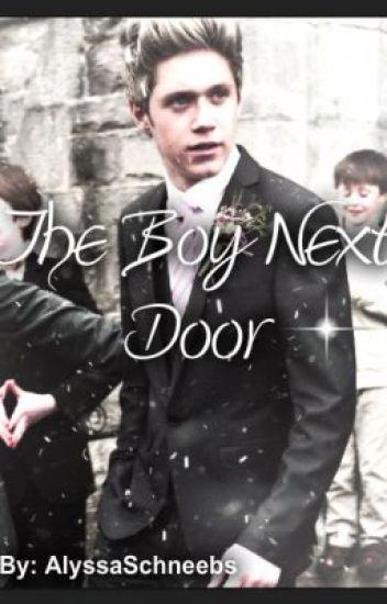 The Boy Next Door ~A Niall Horan fanfiction~