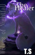 The Healer -Wolves of Nightfall by -addictedlove