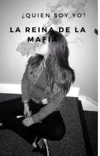 ¿Quien Soy Yo? La Reina De La Mafia by brrebnda30